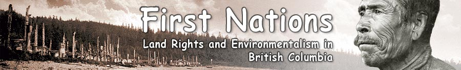 First Nations - Land Rights and Environmentalism in British Columbia